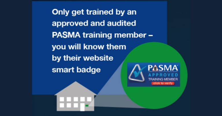 Only get trained by an approved and audited PASMA training member